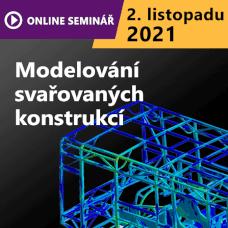 ON-LINE Seminář | Modelování svařovaných konstrukcí